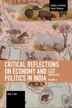 Critical Reflections on Economy and Politics in India. Volume 2
