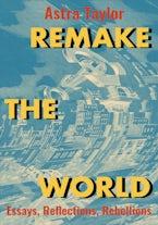 Remake the World