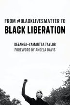 From #BlackLivesMatter to Black Liberation (Expanded Second Edition)