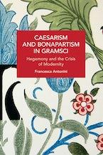 Caesarism and Bonapartism in Gramsci