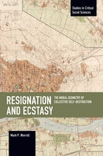 Resignation and Ecstasy: The Moral Geometry of Collective Self-Destruction