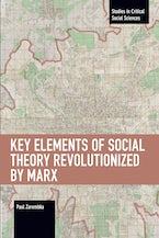 Key Elements of Social Theory Revolutionized by Marx