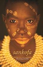 sankofa: blood.claat, benu, and word! sound! powah!