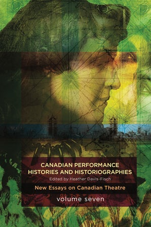 Canadian Performance Histories & Historiograpies