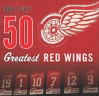 50 Greatest Red Wings