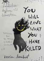 You Will Love What You Have Killed