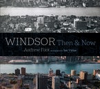 Windsor: Then & Now