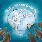 Ukaliq and Kalla Go Fishing