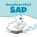 Sometimes I Feel Sad Big Book