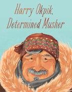 Harry Okpik, Determined Musher (English)