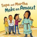 Sapa and Martha Make an Amaut