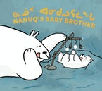 Nanuq's Baby Brother
