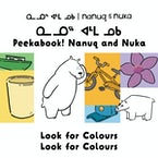 Peekaboo! Nanuq and Nuka Look for Colours