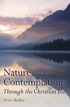 Nature Contemplations Through the Christian Year
