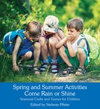Spring and Summer Activities Come Rain or Shine