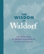 The Wisdom of Waldorf