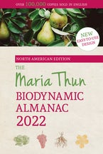 North American Maria Thun Biodynamic Almanac 2022