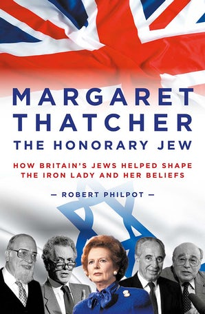 Margaret Thatcher The Honorary Jew