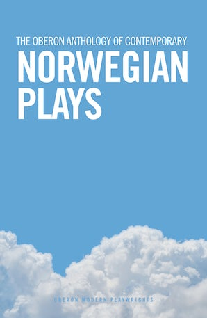 The Oberon Anthology of Contemporary Norwegian Plays