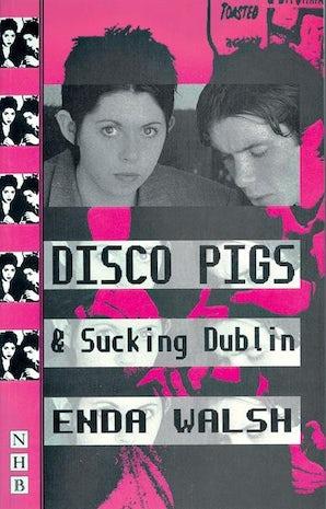 Disco Pigs and Sucking Dublin