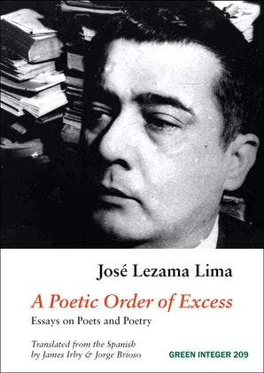 A Poetic Order of Excess: Essays on Poets and Poetry