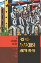 A History of the French Anarchist Movement, 1917-1945