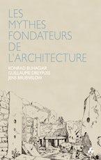 Les Mythes Fondateurs de l'Architecture
