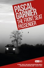 The Front Seat Passenger: Shocking, hilarious and poignant noir