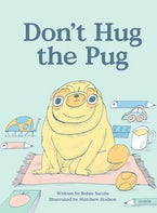 Don't Hug The Pug