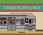 Underground: Subway Systems Around the World