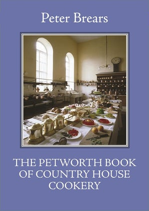The Petworth Book of Country House Cookery