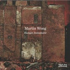 Martin Wong: Human Instamatic