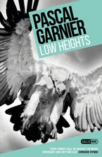 Low Heights: Shocking, hilarious and poignant noir