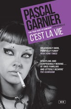 C'est la Vie: Shocking, hilarious and poignant noir