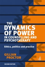 The Dynamics of Power in Counselling and Psychotherapy 2nd edition