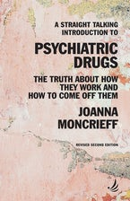 A Straight Talking Introduction to Psychiatric Drugs: the truth about how they work and how to come off them