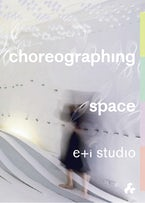Choreographing Space