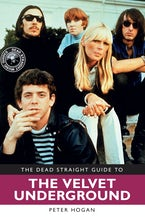 Dead Straight Guide to Velvet Underground and Lou Reed