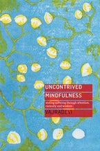 Uncontrived Mindfulness