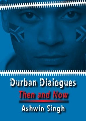 Durban Dialogues, Then and Now