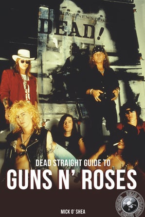 Dead Straight Guide to Guns 'N' Roses