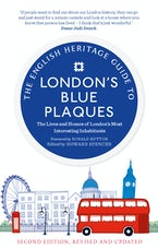 The English Heritage Guide to London's Blue Plaques (2nd edition)
