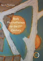 Body Psychotherapy for the 21st Century