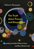 The Truth about Trauma and Dissociation