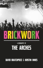 Brickwork: A Biography of The Arches