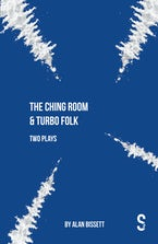 The Ching Room & Turbo Folk: Two Plays by Alan Bissett