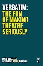 VERBATIM - The Fun of Making Theatre Seriously