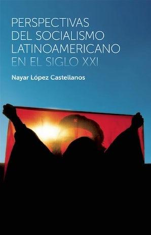 Perspectivas del socialismo latinoamericano en el siglo XXI