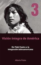 De Fidel Castro a la integración latinoamericana