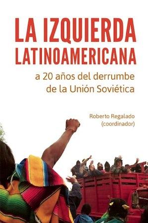 La Izquierda latinoamericana a 20 años del derrumbe de la Unión Soviética
